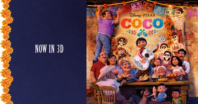 Disney - Pixar - COCO. NOW IN 3D. ©2017 Disney/Pixar